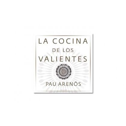 La Cocina de los Valientes, Pau Arenós (RBA)